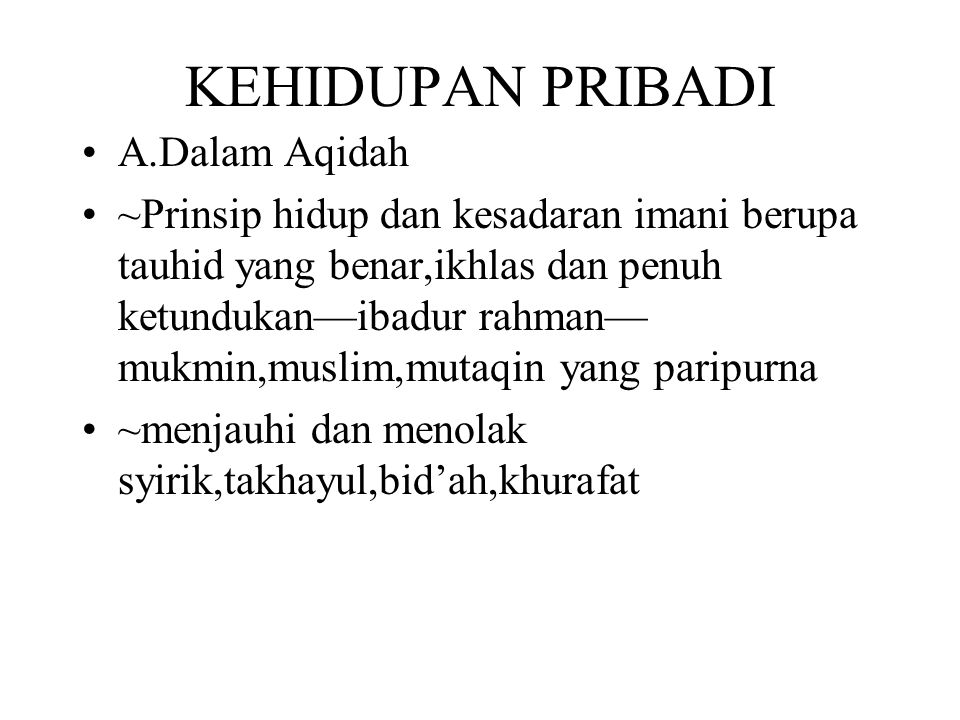 KEHIDUPAN PRIBADI A.Dalam Aqidah