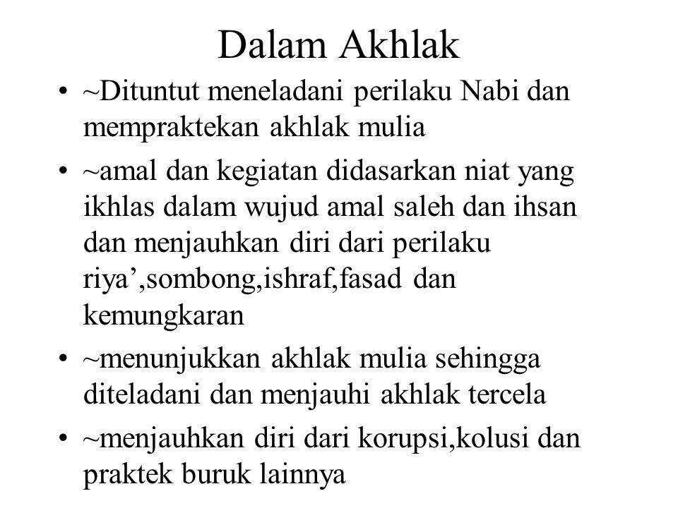 Dalam Akhlak ~Dituntut meneladani perilaku Nabi dan mempraktekan akhlak mulia.