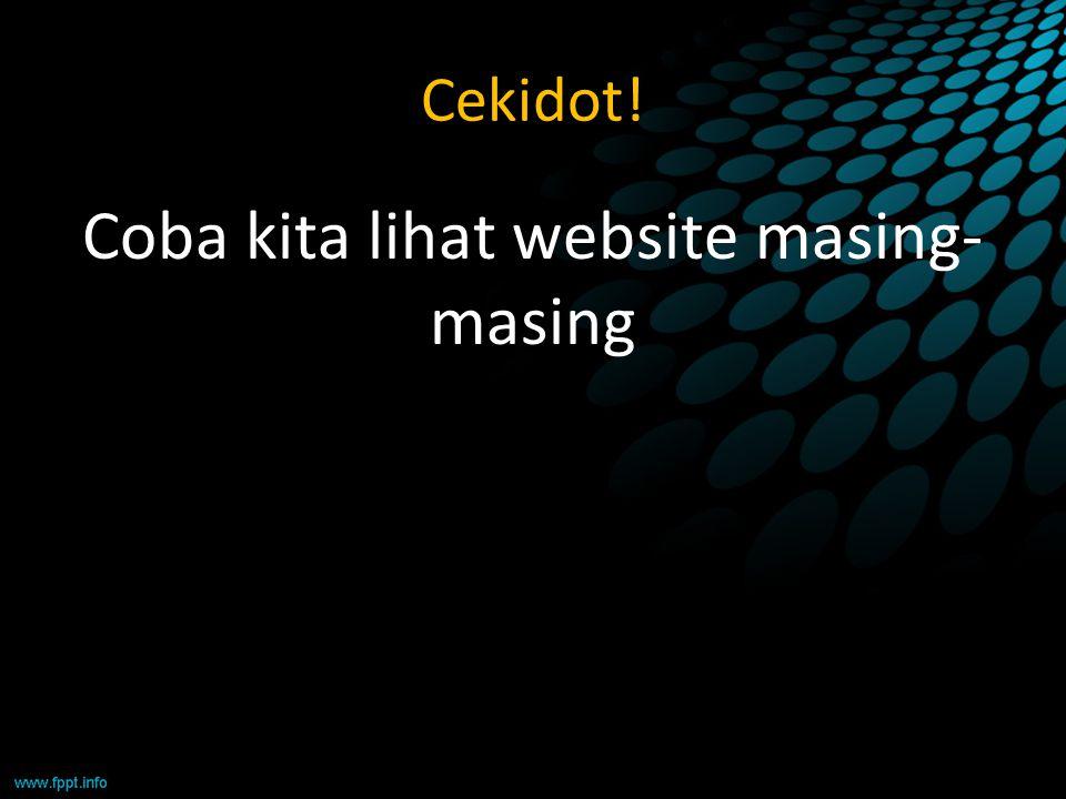 Coba kita lihat website masing-masing
