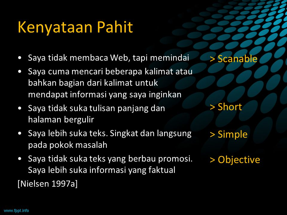 Kenyataan Pahit > Scanable > Short > Simple > Objective