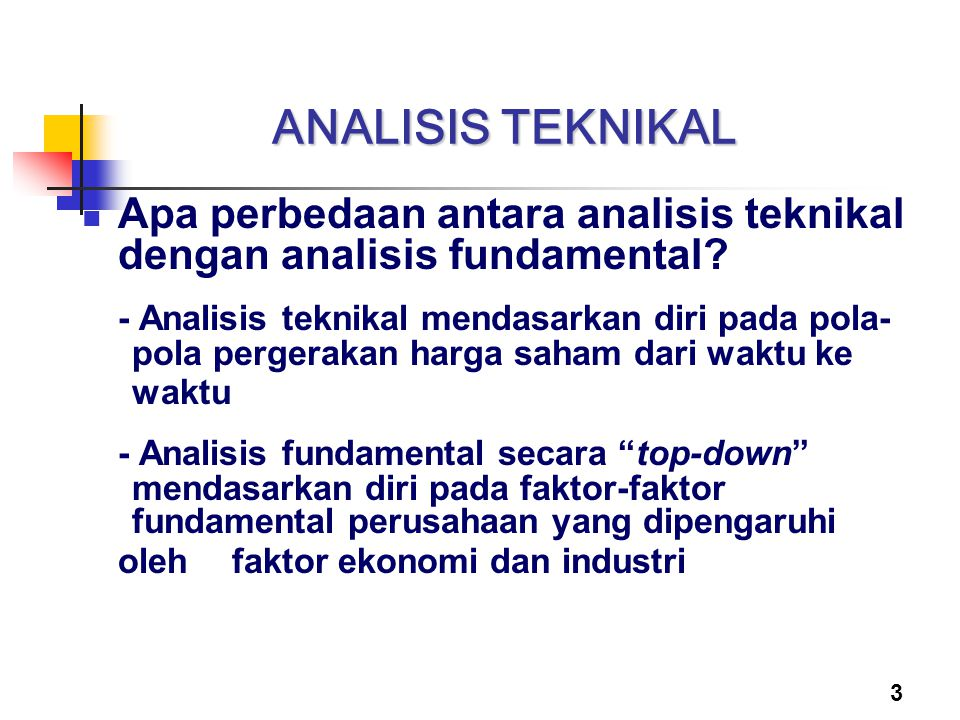ANALISIS TEKNIKAL Apa perbedaan antara analisis teknikal dengan analisis fundamental