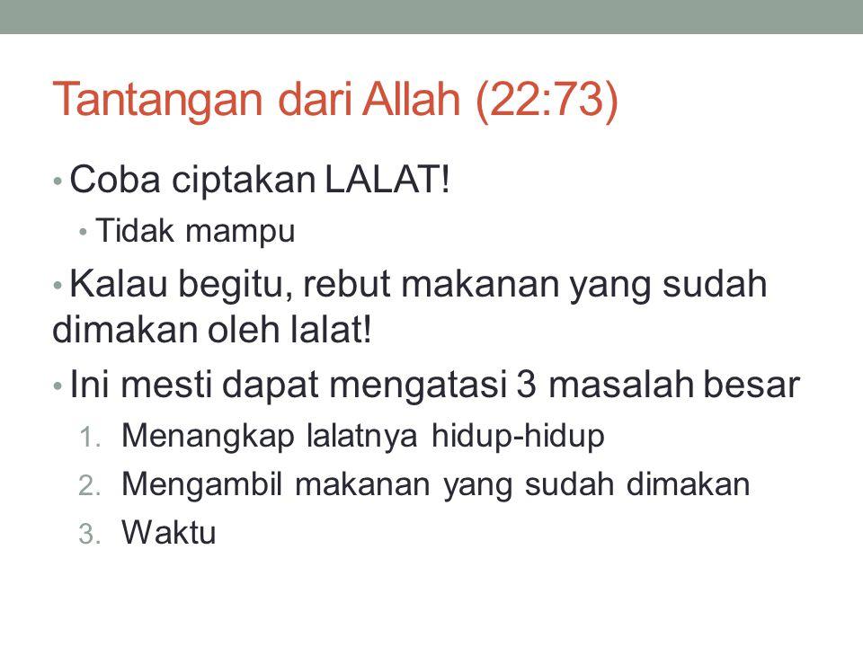 Tantangan dari Allah (22:73)