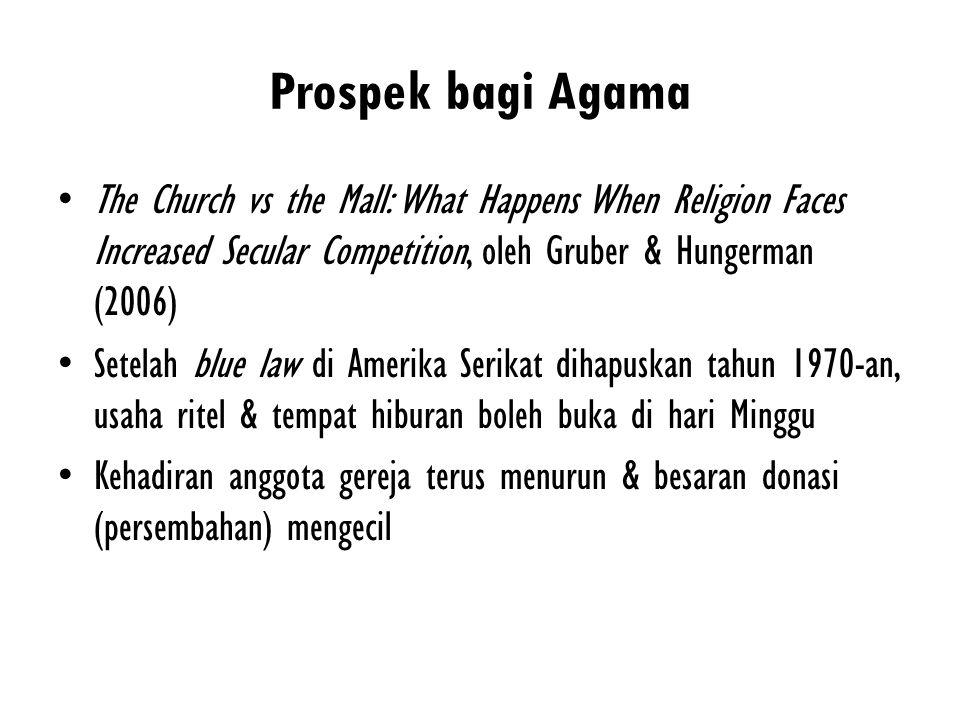 Prospek bagi Agama The Church vs the Mall: What Happens When Religion Faces Increased Secular Competition, oleh Gruber & Hungerman (2006)