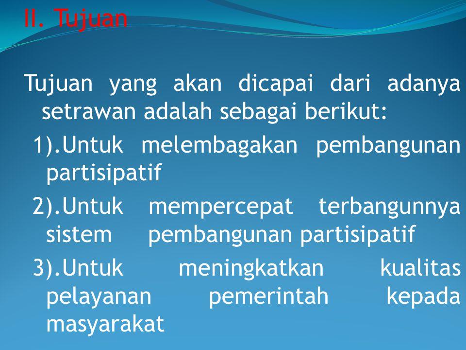 1).Untuk melembagakan pembangunan partisipatif