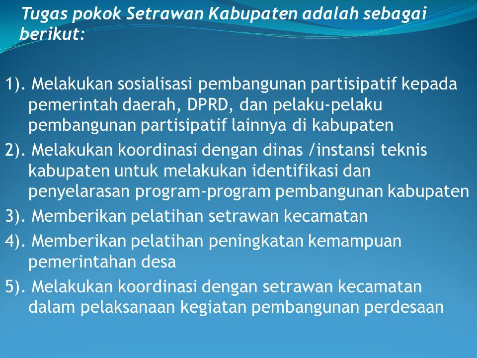 Tugas pokok Setrawan Kabupaten adalah sebagai berikut: 1)