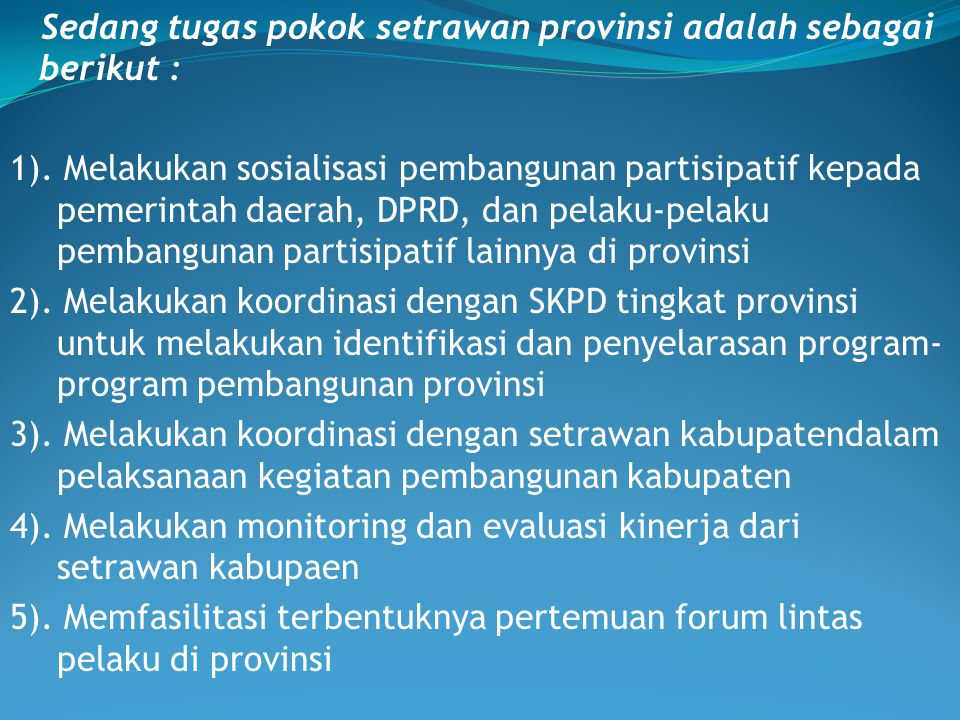 Sedang tugas pokok setrawan provinsi adalah sebagai berikut : 1)