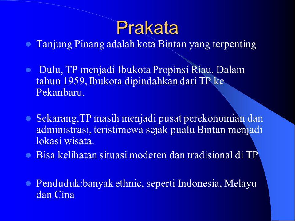 Prakata Tanjung Pinang adalah kota Bintan yang terpenting