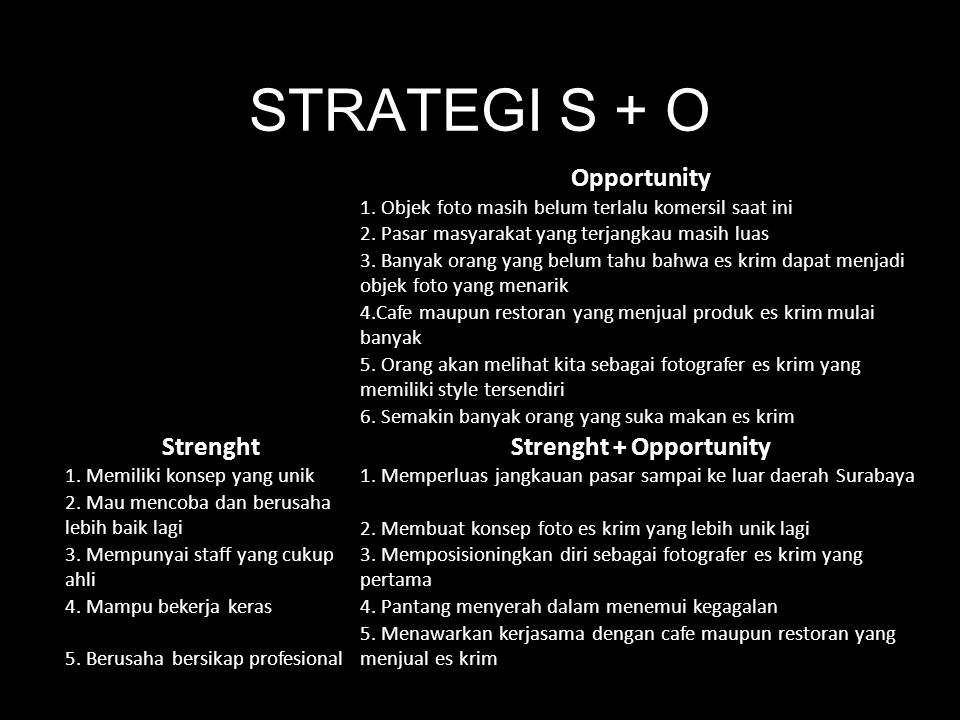 Strenght + Opportunity