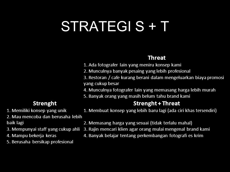 STRATEGI S + T Threat Strenght Strenght + Threat