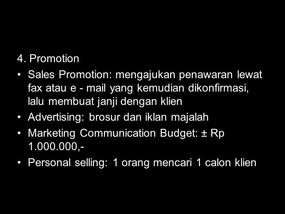 4. Promotion Sales Promotion: mengajukan penawaran lewat fax atau e - mail yang kemudian dikonfirmasi, lalu membuat janji dengan klien.