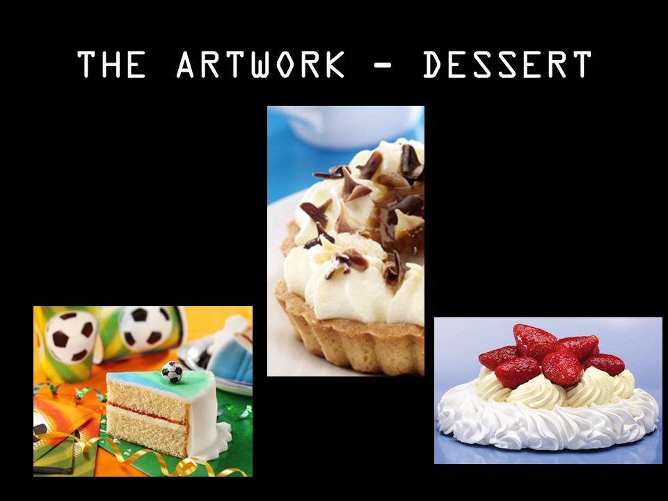 THE ARTWORK - DESSERT