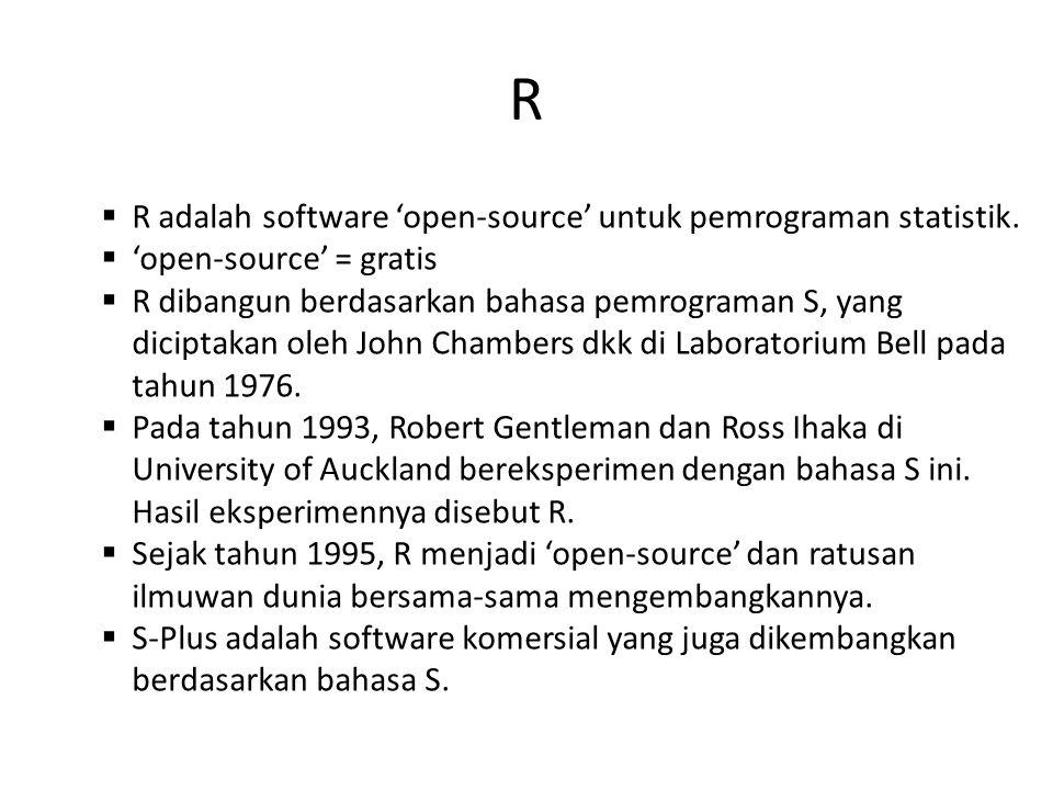 R R adalah software 'open-source' untuk pemrograman statistik.