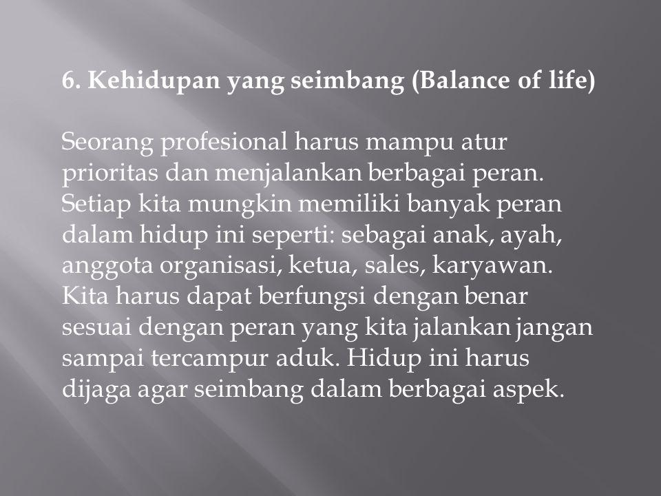6. Kehidupan yang seimbang (Balance of life)