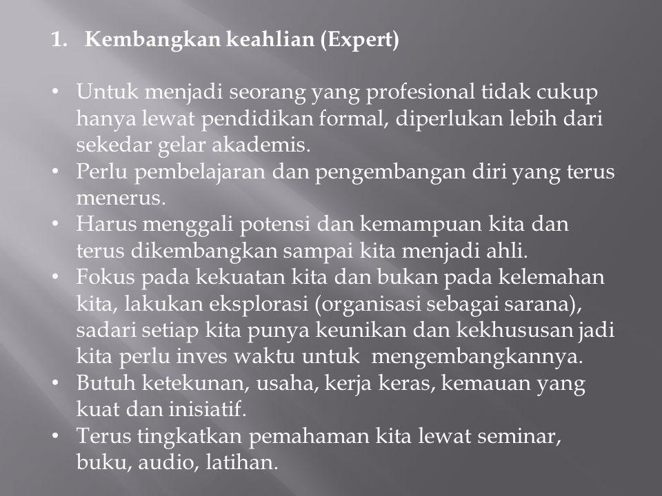 Kembangkan keahlian (Expert)