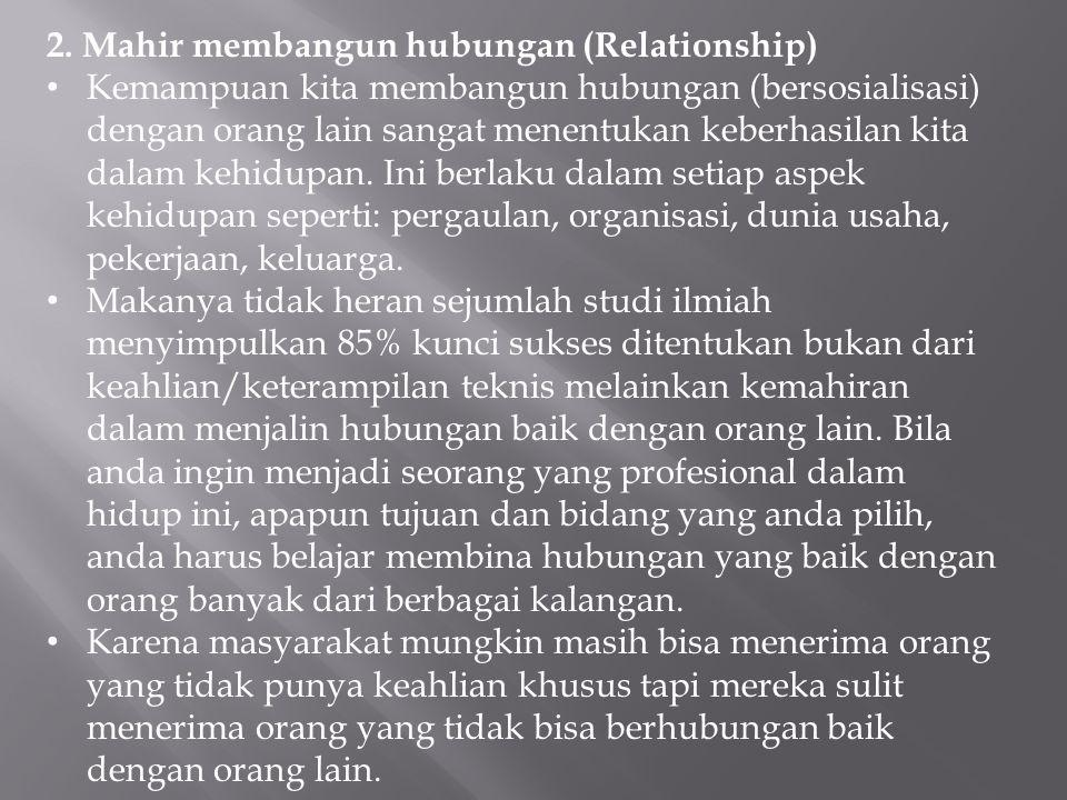 2. Mahir membangun hubungan (Relationship)