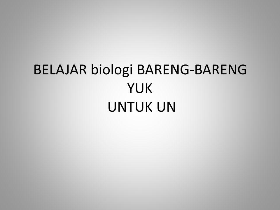 BELAJAR biologi BARENG-BARENG YUK UNTUK UN