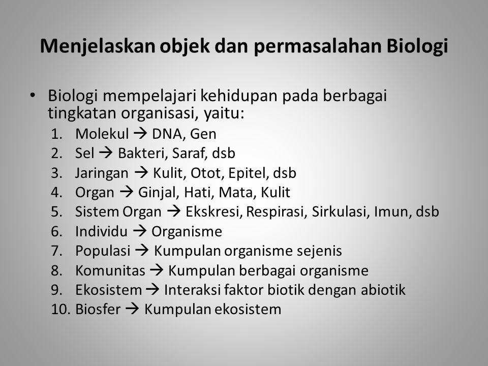 Menjelaskan objek dan permasalahan Biologi