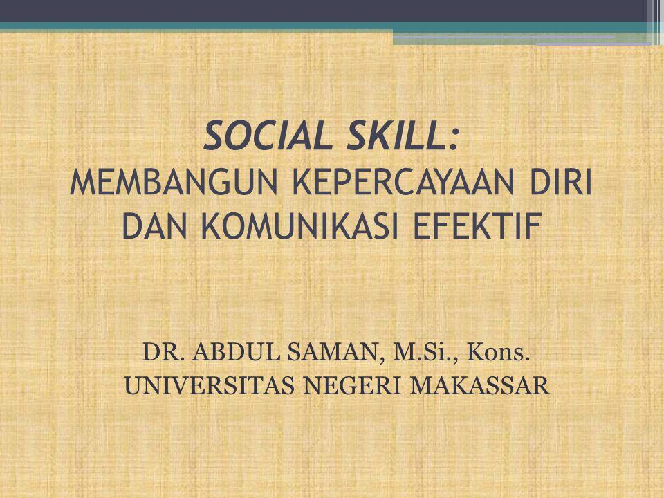 SOCIAL SKILL: MEMBANGUN KEPERCAYAAN DIRI DAN KOMUNIKASI EFEKTIF