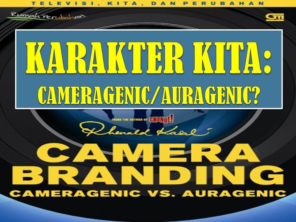 KARAKTER KITA: CAMERAGENIC/AURAGENIC