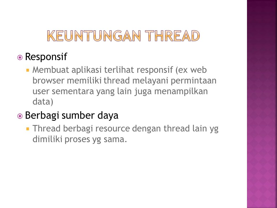 KEUNTUNGAN THREAD Responsif Berbagi sumber daya