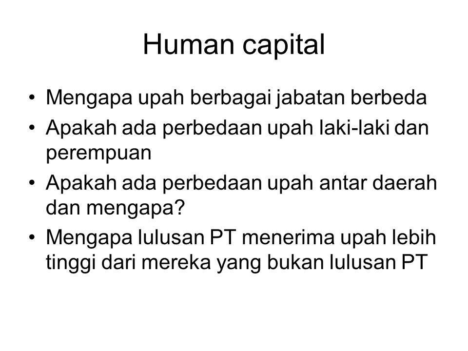 Human capital Mengapa upah berbagai jabatan berbeda