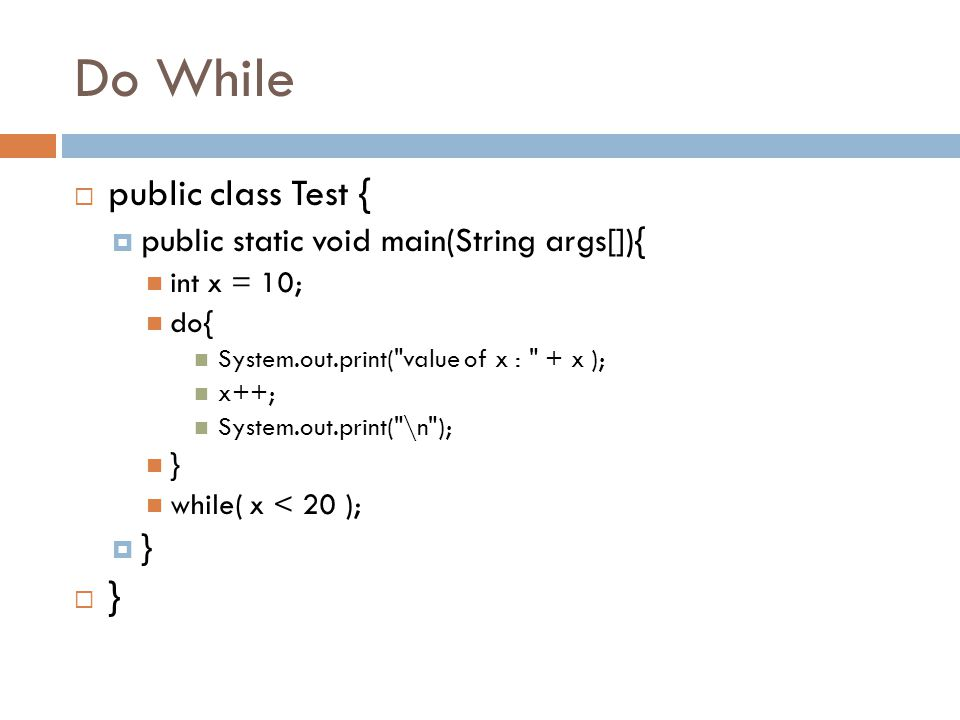 Do While public class Test { public static void main(String args[]){