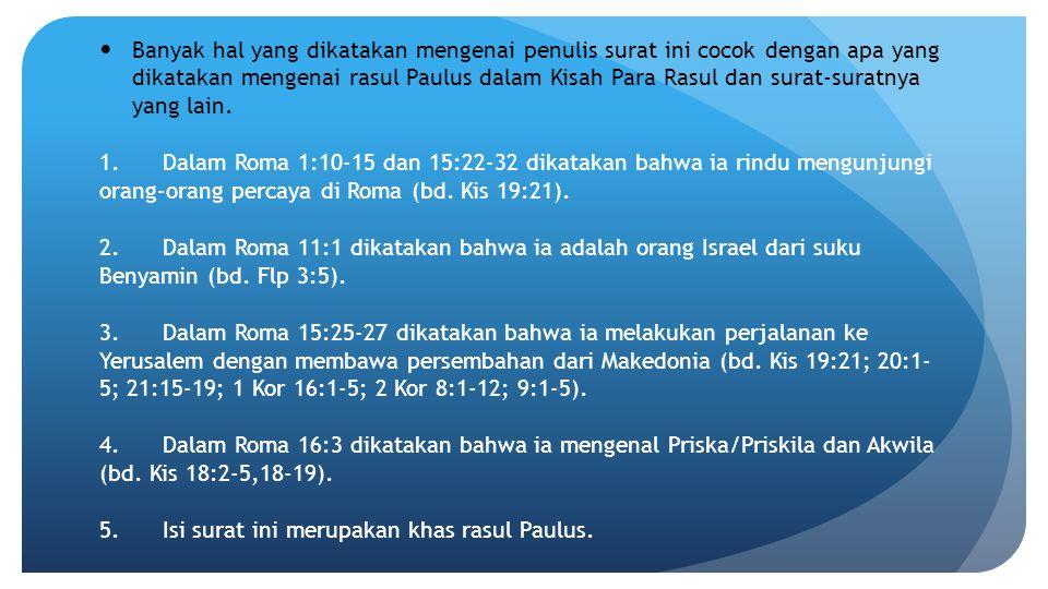 Banyak hal yang dikatakan mengenai penulis surat ini cocok dengan apa yang dikatakan mengenai rasul Paulus dalam Kisah Para Rasul dan surat-suratnya yang lain.