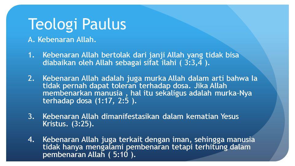 Teologi Paulus A. Kebenaran Allah.
