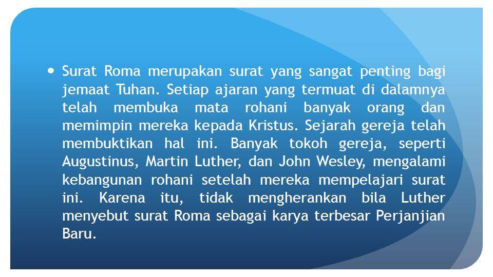 Surat Roma merupakan surat yang sangat penting bagi jemaat Tuhan