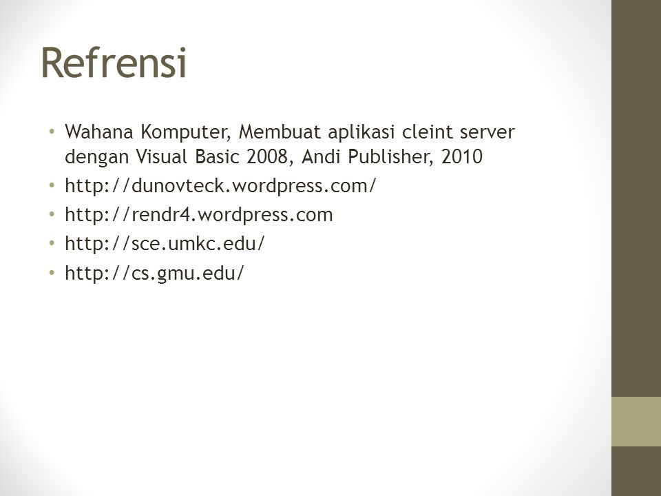 Refrensi Wahana Komputer, Membuat aplikasi cleint server dengan Visual Basic 2008, Andi Publisher, 2010.
