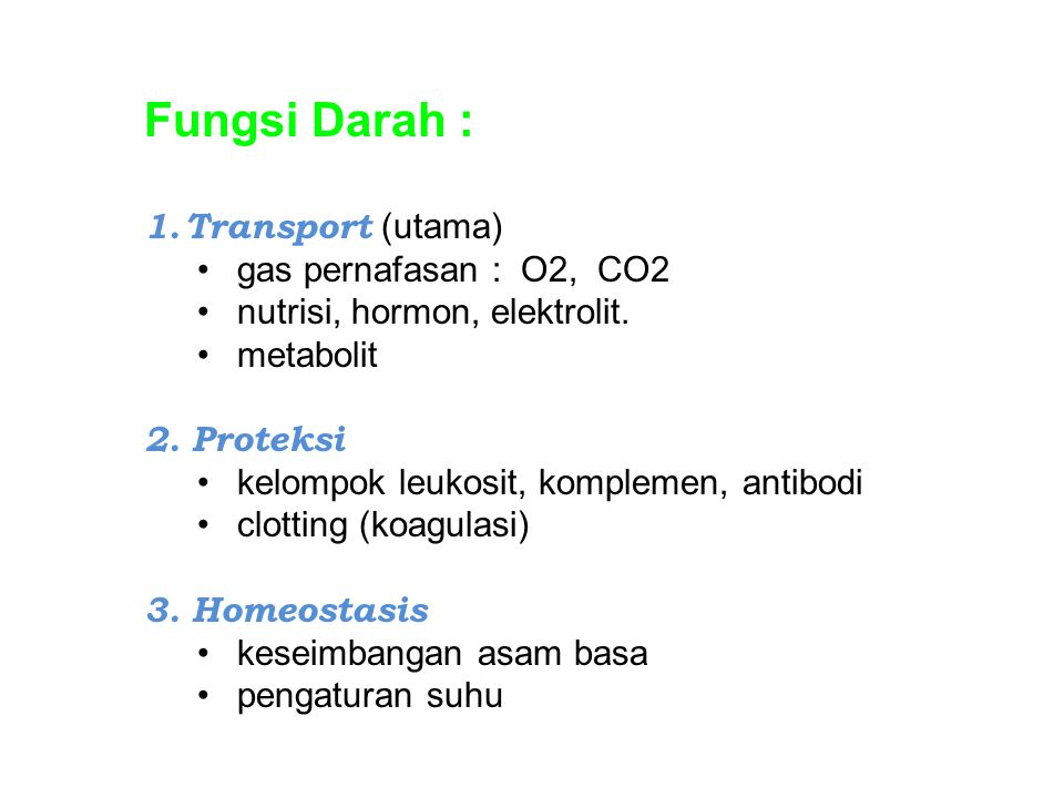 Fungsi Darah : Transport (utama) gas pernafasan : O2, CO2