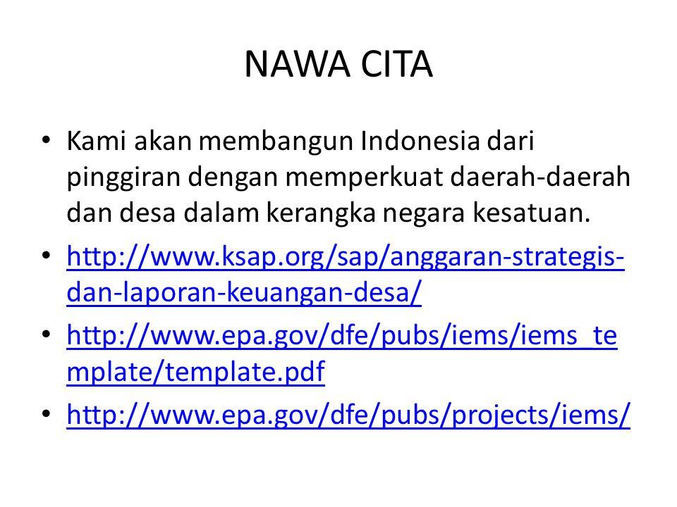 NAWA CITA Kami akan membangun Indonesia dari pinggiran dengan memperkuat daerah-daerah dan desa dalam kerangka negara kesatuan.