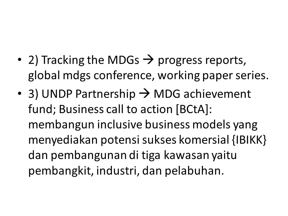 2) Tracking the MDGs  progress reports, global mdgs conference, working paper series.