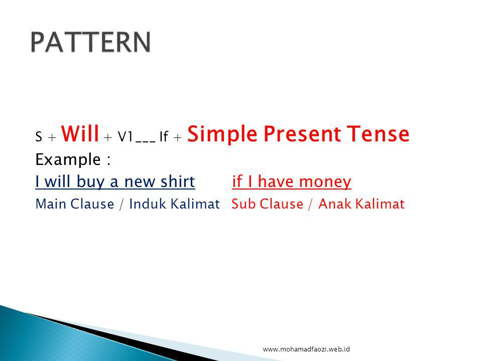 PATTERN Example : I will buy a new shirt if I have money