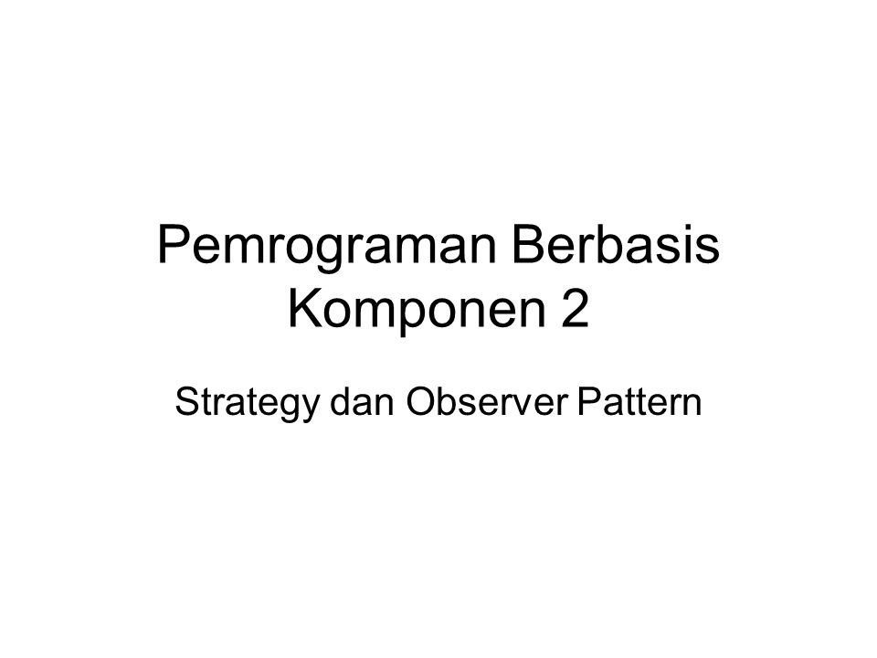 Pemrograman Berbasis Komponen 2