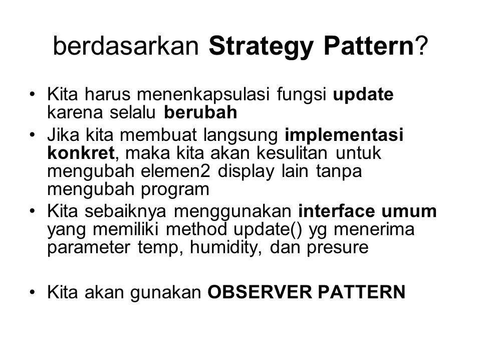 berdasarkan Strategy Pattern