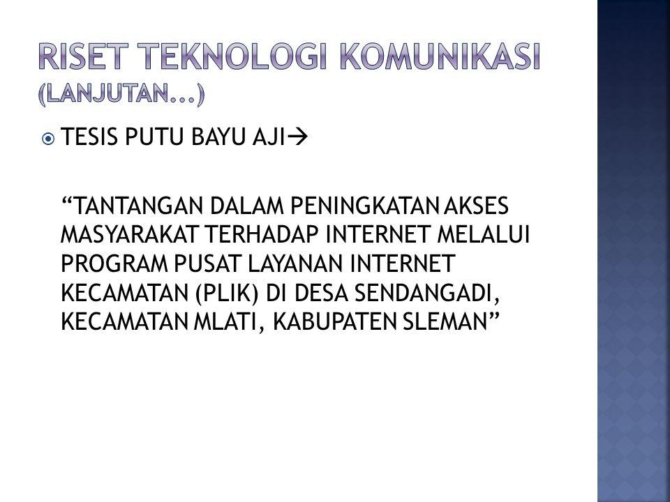 Riset teknologi komunikasi (LANJUTAN...)