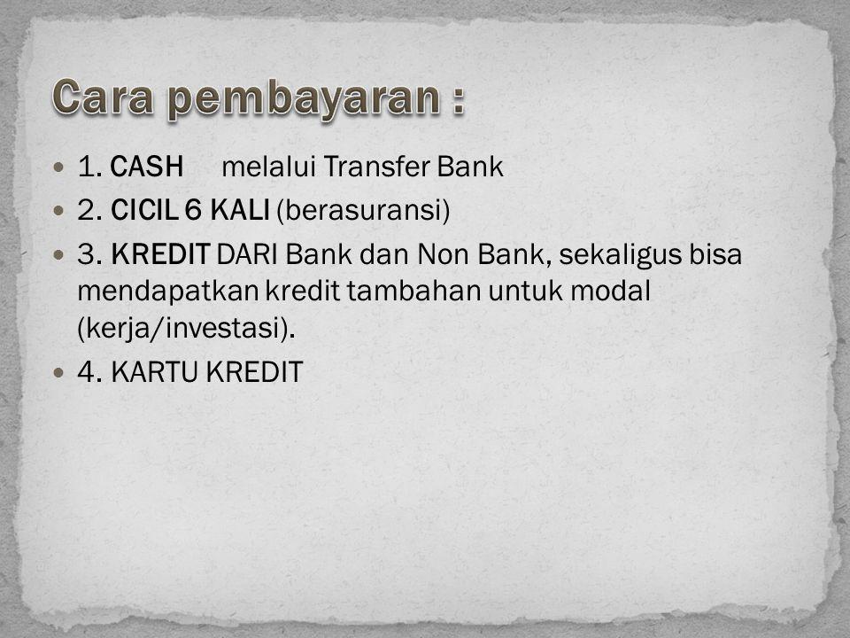 Cara pembayaran : 1. CASH melalui Transfer Bank