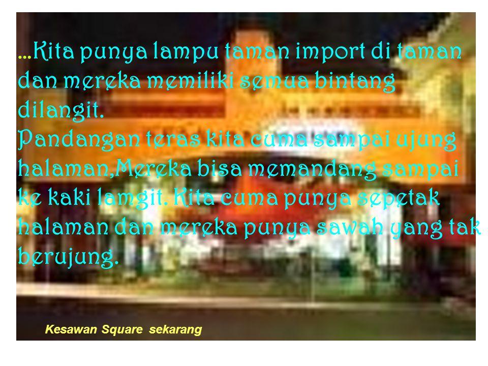 …Kita punya lampu taman import di taman dan mereka memiliki semua bintang dilangit.