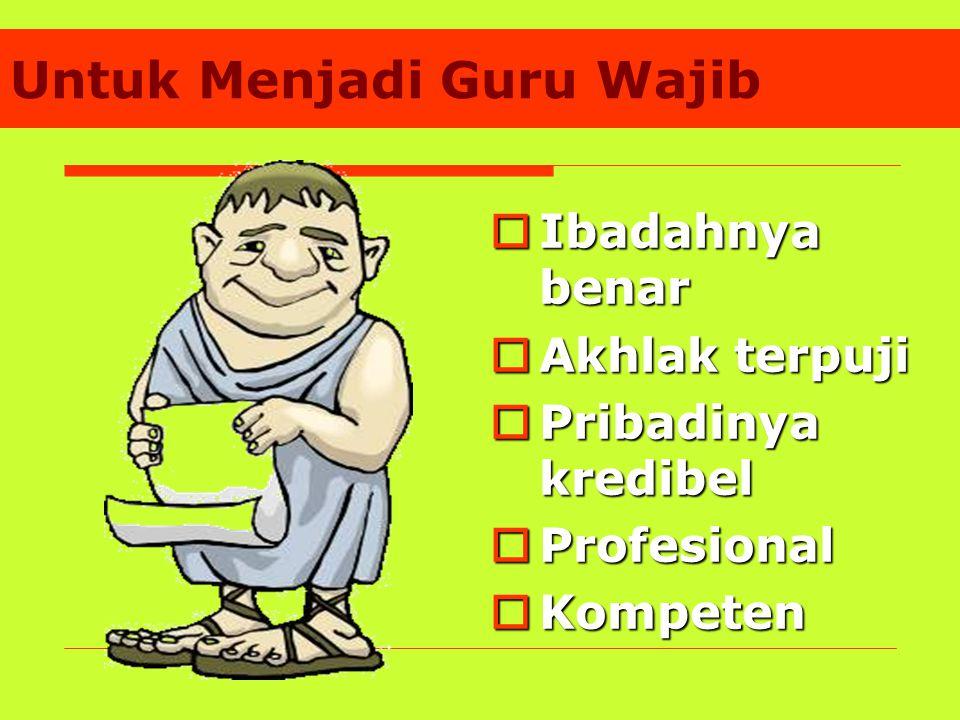Untuk Menjadi Guru Wajib