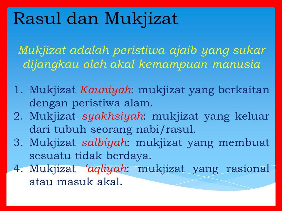 Rasul dan Mukjizat Mukjizat adalah peristiwa ajaib yang sukar dijangkau oleh akal kemampuan manusia.