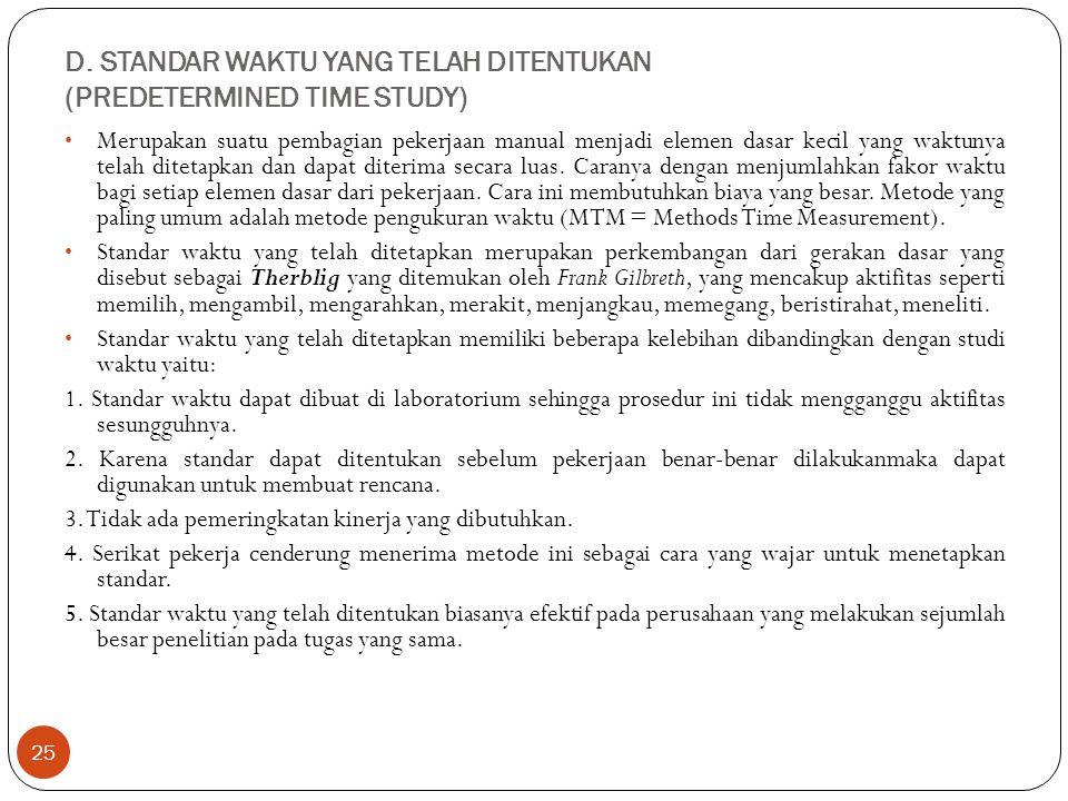 D. STANDAR WAKTU YANG TELAH DITENTUKAN (PREDETERMINED TIME STUDY)