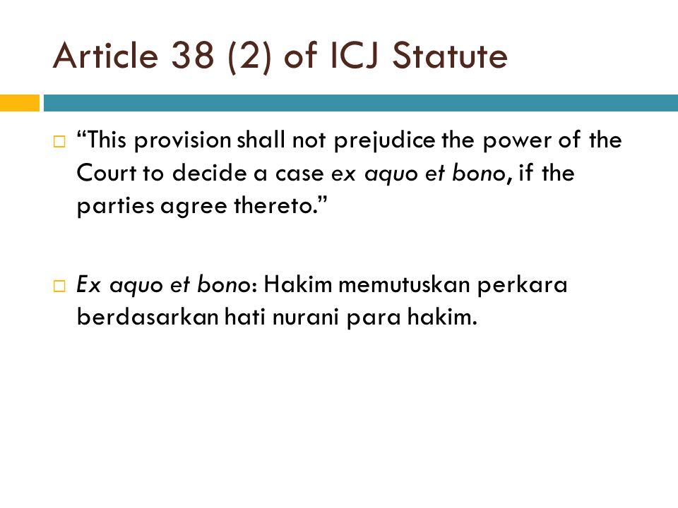 Article 38 (2) of ICJ Statute