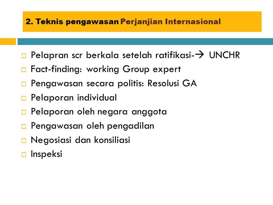 2. Teknis pengawasan Perjanjian Internasional