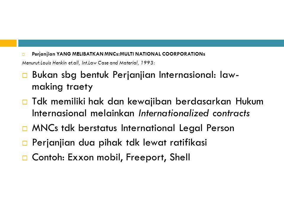 Bukan sbg bentuk Perjanjian Internasional: law- making traety