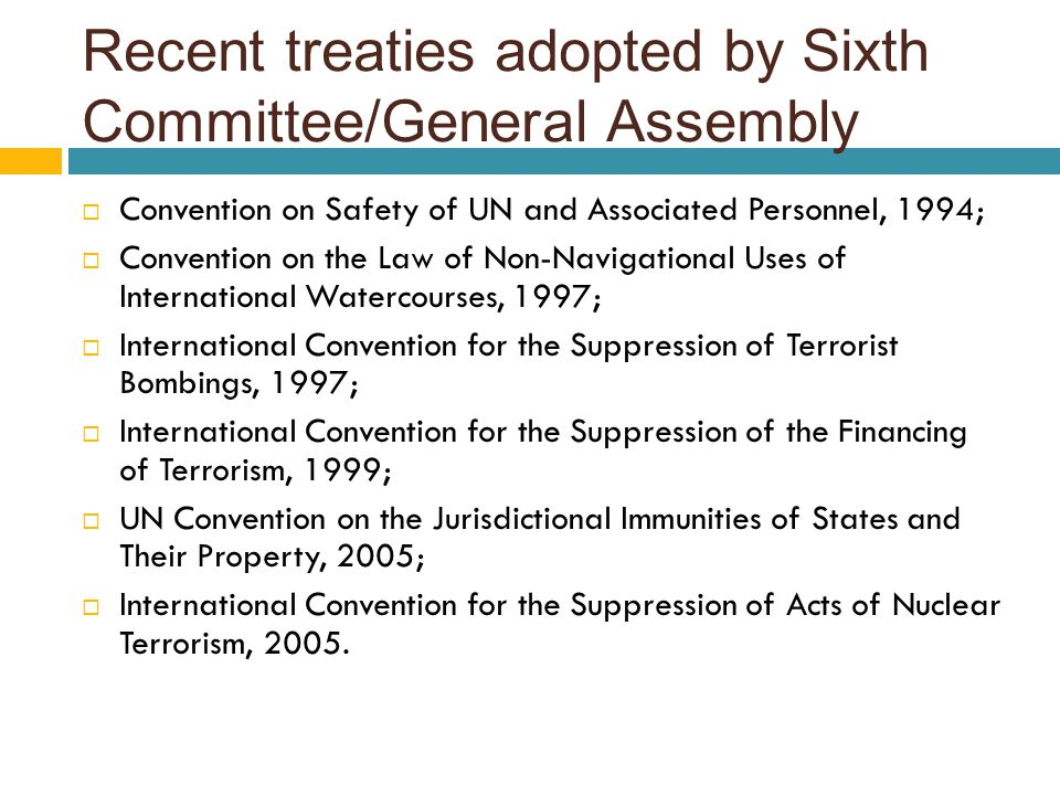 Recent treaties adopted by Sixth Committee/General Assembly