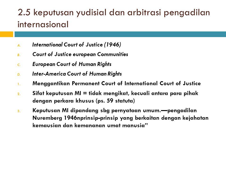 2.5 keputusan yudisial dan arbitrasi pengadilan internasional