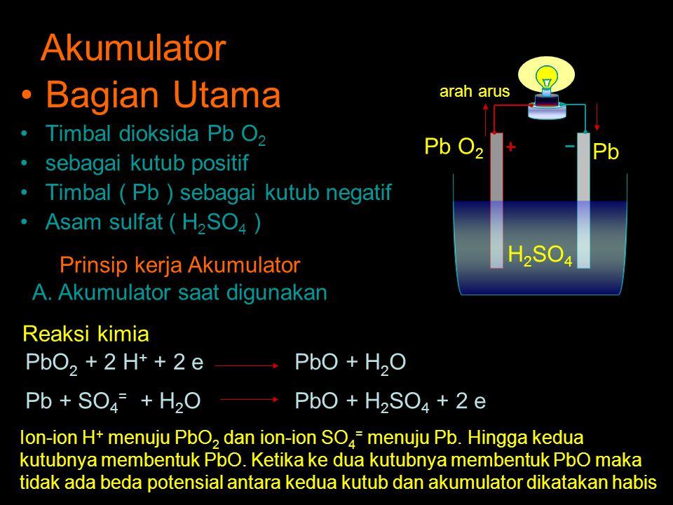 Akumulator Bagian Utama Timbal dioksida Pb O2 sebagai kutub positif
