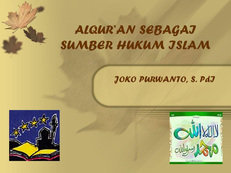 ALQUR'AN SEBAGAI SUMBER HUKUM ISLAM