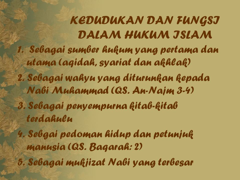 KEDUDUKAN DAN FUNGSI DALAM HUKUM ISLAM
